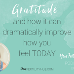Podcast 8 – Gratitude and how it can dramatically improve how you feel today
