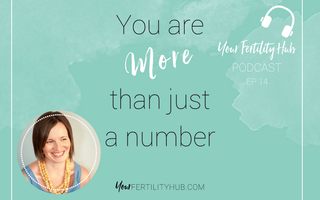 Podcast 14 – You are more than just a number at your fertility clinic or doctor