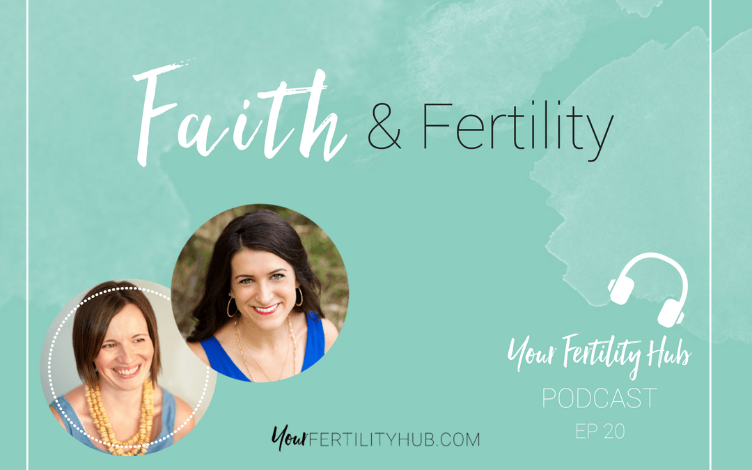 Podcast 20 – Faith and Fertility