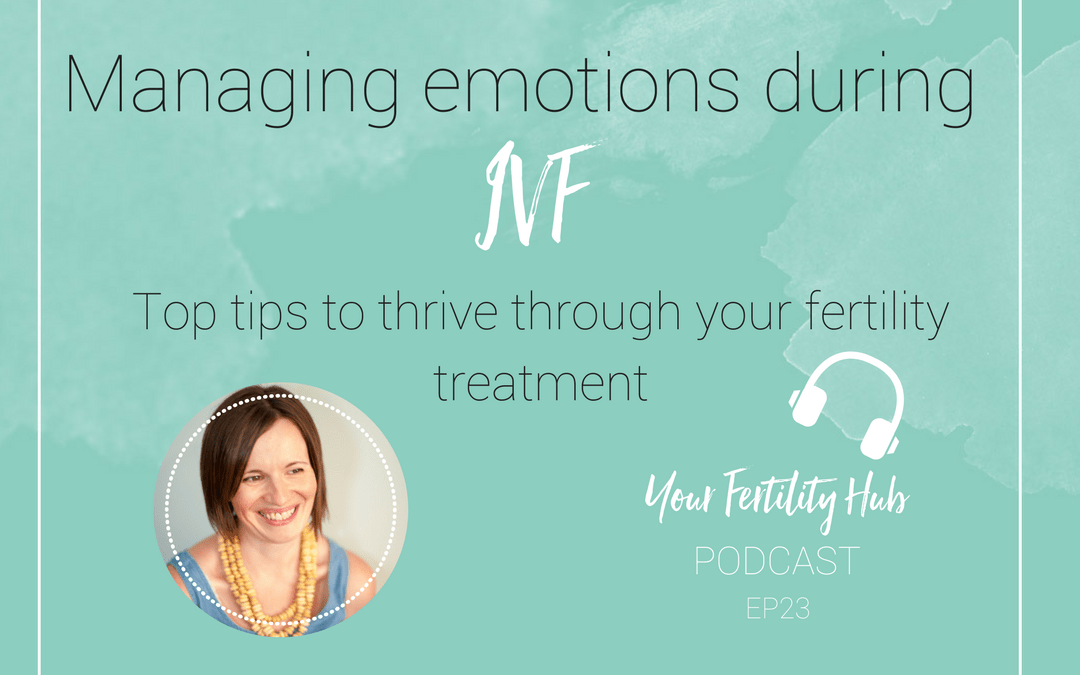 EP23 – Managing emotions during IVF