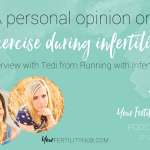 EP25 – Can you exercise during fertility treatments?