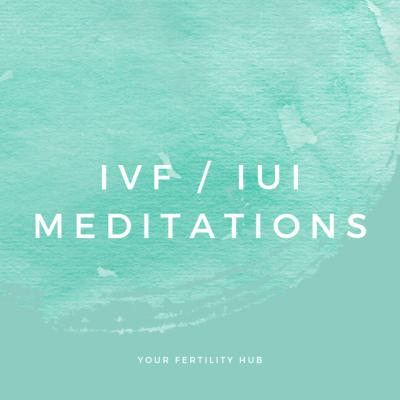 IVF IUI Meditations