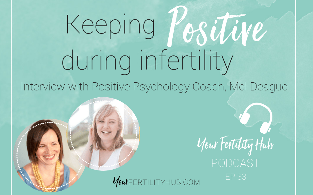 Podcast 33 – Keeping Positive During Infertility