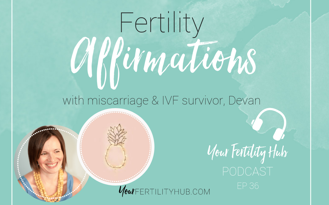 Podcast 36 – Fertility Affirmations