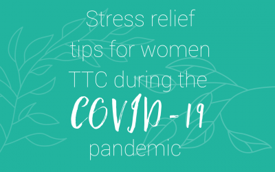 Bonus Podcast – Stress relief for women TTC during the COVID-19 pandemic