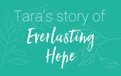 Podcast 45 – Tara's story of Everlasting Hope