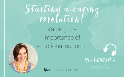 Podcast 50 – Starting a caring revolution! Valuing emotional support