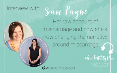 Podcast 51 – Getting real and raw about miscarriage